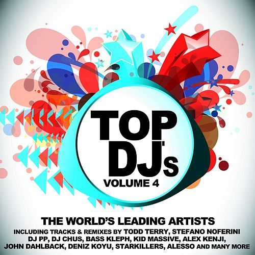 Top DJs - World's Leading Artists, Vol. 4 by Various Artists