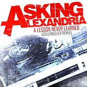 A Lesson Never Learned [Celldweller Remix] by Asking Alexandria