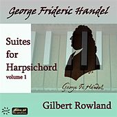 Handel: Suites for Harpsichord, Vol. 1 by Gilbert Rowland