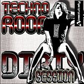 Techno Room - Dirty Session by Various Artists