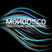 Monodisco - Tech House Collection, Vol. 3 by Various Artists