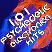 101 Psychedelic Electronica Hits - Top Goa, Trance, Hard, Psytrance, Progressive, Fullon, Downtempo, Festival, Edm by Various Artists