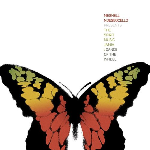 The Spirit Music Jamia: Dance of the Infidel by Meshell Ndegeocello