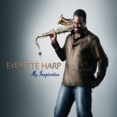 My Inspiration by Everette Harp
