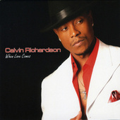 When Love Comes by Calvin Richardson