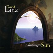 Painting The Sun by David Lanz