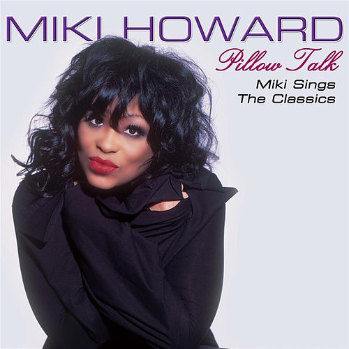 Pillow Talk by Miki Howard