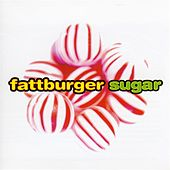 Sugar by Fattburger