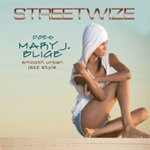 Streetwize Does Mary J. Blige by Streetwize