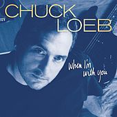 When I'm With You by Chuck Loeb