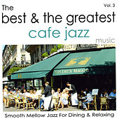 The Best & The Greatest Café Jazz - Vol.3 von Various Artists