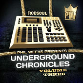 Phil Weeks presents Underground Chronicles Vol.3 by Various Artists