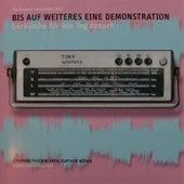 Bis auf weiteres eine Demonstration - Geräusche für den Tag danach by Various Artists
