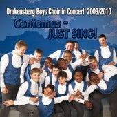 Cantemus - JUST SING! by Drakensberg Boys' Choir