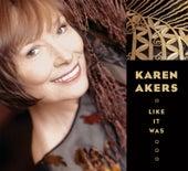 Like It Was by Karen Akers