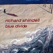 Blue Divide by Richard Shindell