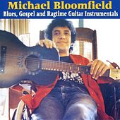Blues, Gospel and Ragtime Guitar Instrumentals by Mike Bloomfield
