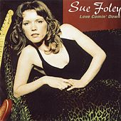 Love Comin' Down by Sue Foley