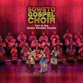 Live at the Nelson Mandela Theatre by Soweto Gospel Choir
