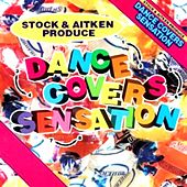 Mike Stock & Matt Aitken Present - Dance Covers Sensation by Various Artists