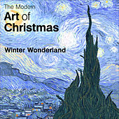 The Modern Art of Christmas: Winter Wonderland by Various Artists