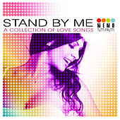 Stand By Me - A Collection of Love Songs by Various Artists