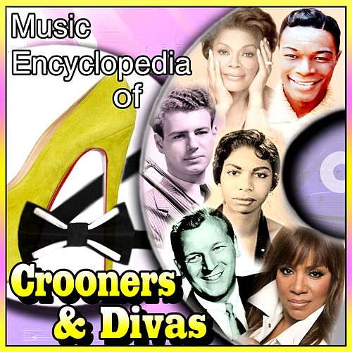 Music Encyclopedia of Crooners & Divas by Various Artists
