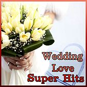 Wedding Love Super Hits von Various Artists