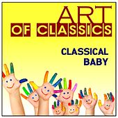 Art of Classics: Classical Baby by Various Artists