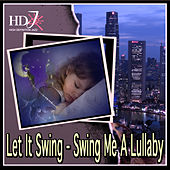 Let It Swing - Swing Me A Lullaby by Various Artists