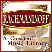 Rachmaninoff: A Classical Music Library by Various Artists