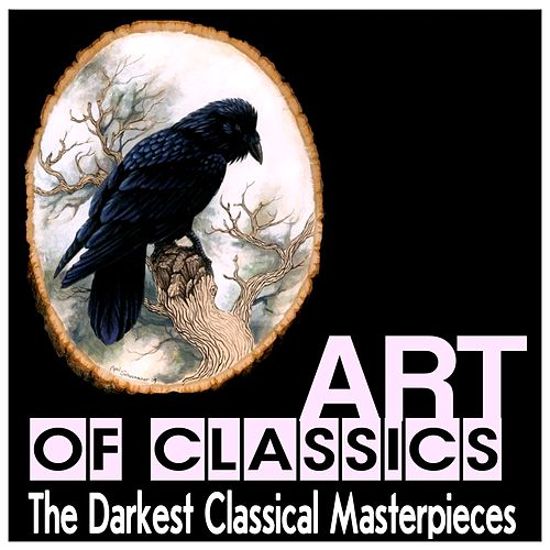 Art of Classics: The Darkest Classical Masterpieces by Various Artists
