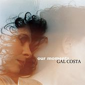 Our Moments by Gal Costa