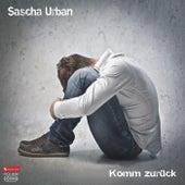 Komm zurück by Sascha Urban