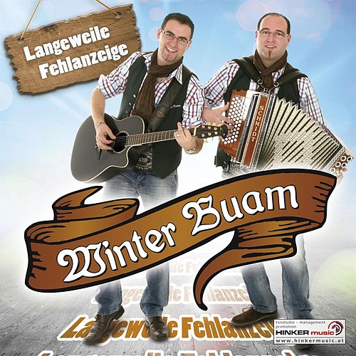 Langeweile - Fehlanzeige by Winter Buam
