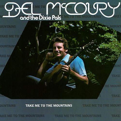 Take Me To The Mountains by Del McCoury
