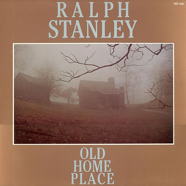 Old home place by ralph stanley napster for Classic house albums