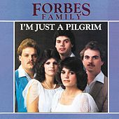 I'm Just A Pilgrim by Forbes Family