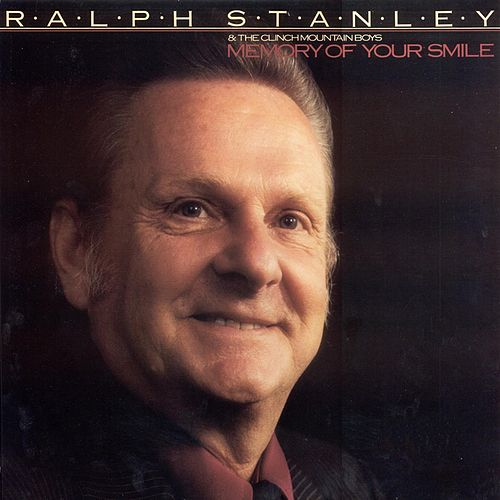 Memory Of Your Smile by Ralph Stanley