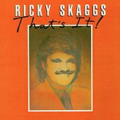 That's It by Ricky Skaggs
