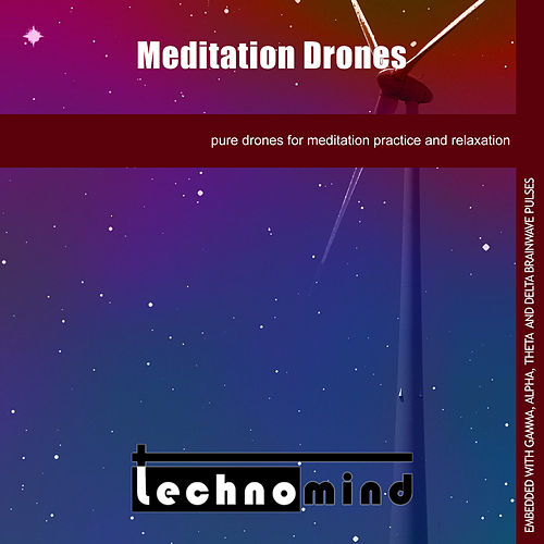 Meditation Drones by Techno Mind