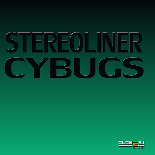 Cybugs (Club Mix) by Stereoliner