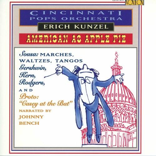 Cincinnati Pops: American As Apple Pie by The Cincinnati Pops Orchestra