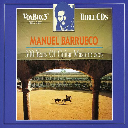 Barrueco: 300 Years Of Guitar Masterpieces by Manuel Barrueco