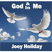 God & Me, God in Me by Joey Holiday