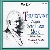 Tchaikovsky: Piano Music (Complete), Vol. 1 by Michael Ponti