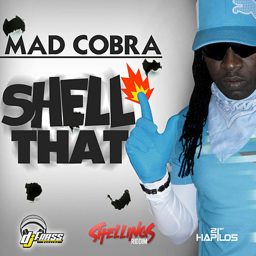 Shell That - Single by Mad Cobra