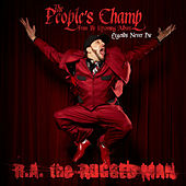 The People's Champ by R.A. The Rugged Man