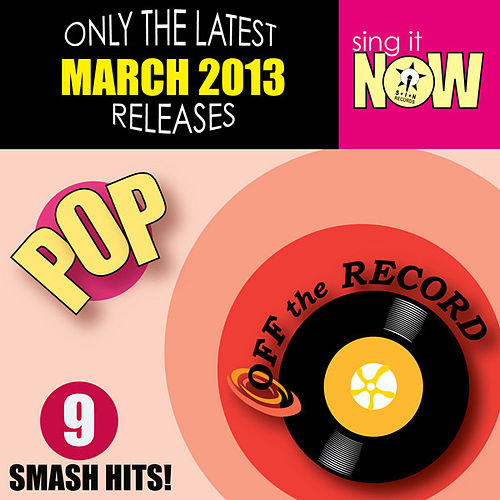 March 2013 Pop Smash Hits by Off the Record