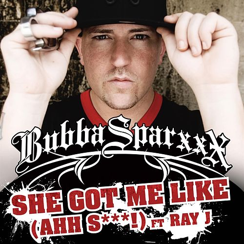 Got Me Like (Ahh S***) (Feat. Ray J) by Bubba Sparxxx